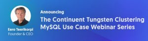 Announcing The Continuent Tungsten Clustering MySQL Use Case Webinar Series