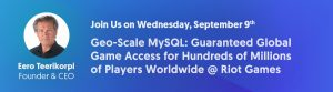 New Geo-Scale MySQL Use Case Webinar: Guaranteed Global Game Access for Hundreds of Millions of Players Worldwide With Cloud-Based Active/Passive Tungsten MySQL Clusters