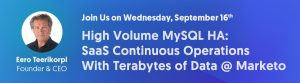 New High Volume MySQL HA Use Case Webinar: SaaS Continuous Operations with Terabytes of Data