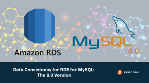 Data Consistency for RDS for MySQL: The 8.0 Version