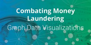 Combating Money Laundering: Graph Data Visualizations
