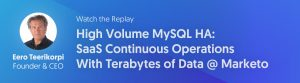 Watch The Replay: High Volume MySQL HA Use Case Webinar - SaaS Continuous Operations with Terabytes of Data