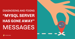 "Diagnosing and Fixing ""MySQL Server Has Gone Away"" Messages"
