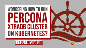 Wondering How to Run Percona XtraDB Cluster on Kubernetes? Try Our Operator!