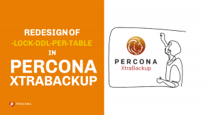 Redesign of –lock-ddl-per-table in Percona XtraBackup
