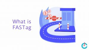 FASTag: A Complete Guide