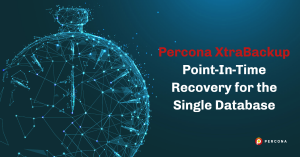 Percona XtraBackup Point-In-Time Recovery for the Single Database