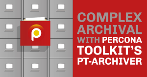 Complex Archival with Percona Toolkit's pt-archiver