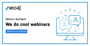 It's Back to School Season! Learn More About Neo4j WIth These Webinars