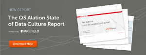 Invest in a Data Culture or Fall Behind: Q3 2021 State of Data Culture Report