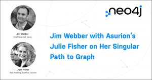 Jim Webber with Asurion's Julie Fisher on Her Singular Path to Graph