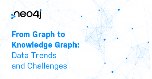 From Graph to Knowledge Graph: Data Trends and Challenges